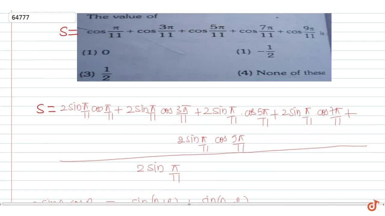 Solution for The  value of cospi,11+cos(3pi),11+cos(5pi),11+co