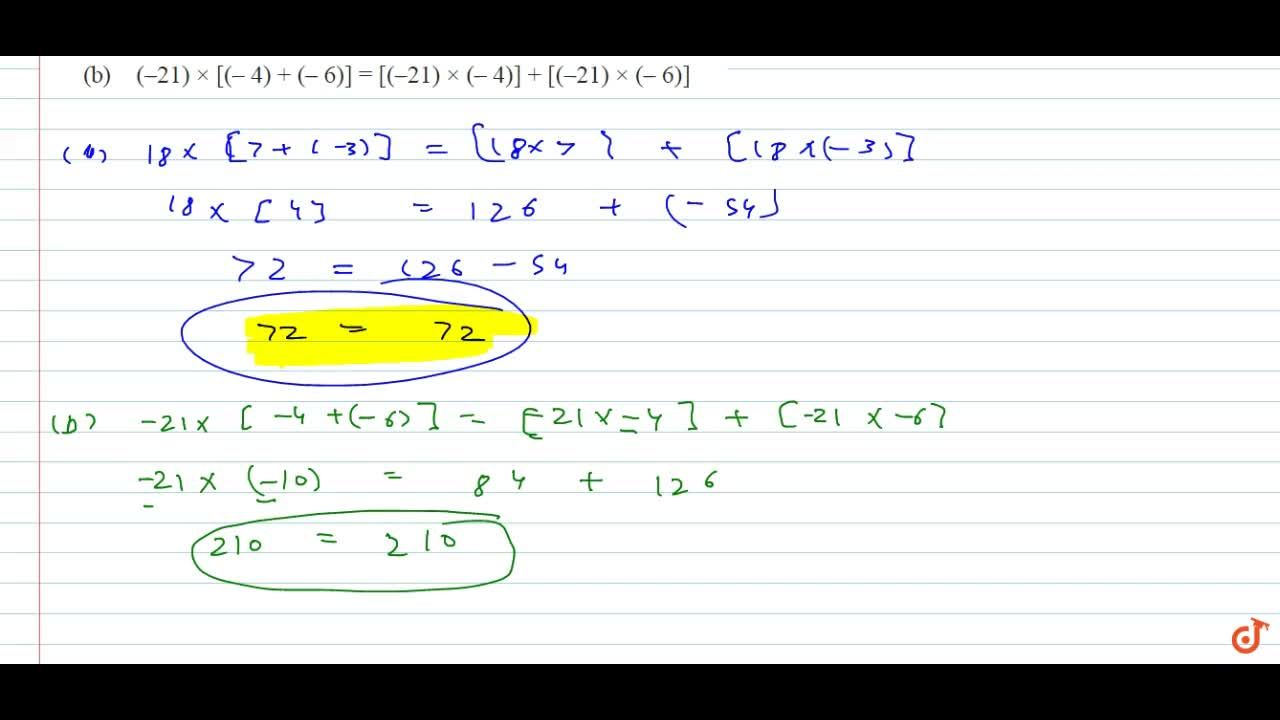 Solution for Verify the  following:(a) 18xx[7+(-3)]=[18xx7]+[1