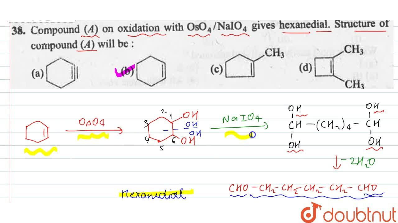 Solution for Compound (A) on oxidation withg OsO_(4),,NaIO_(4)