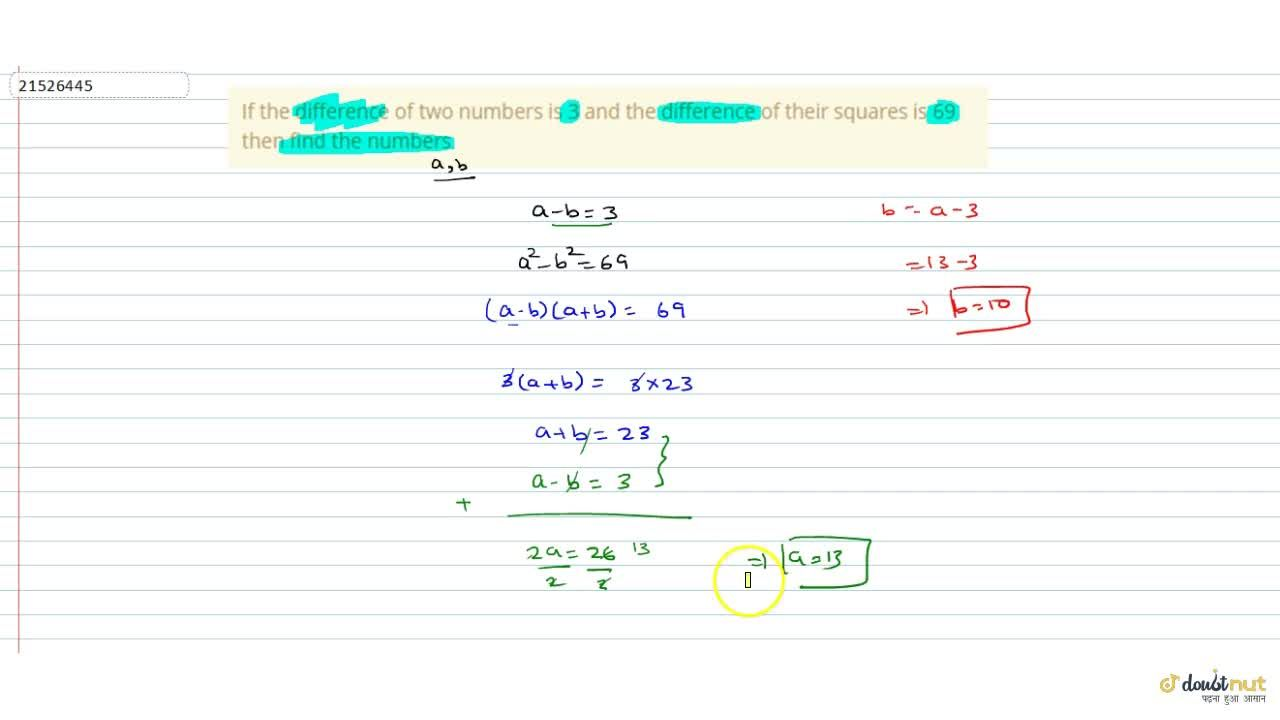 Solution for If the difference of two numbers is 3 and the diff
