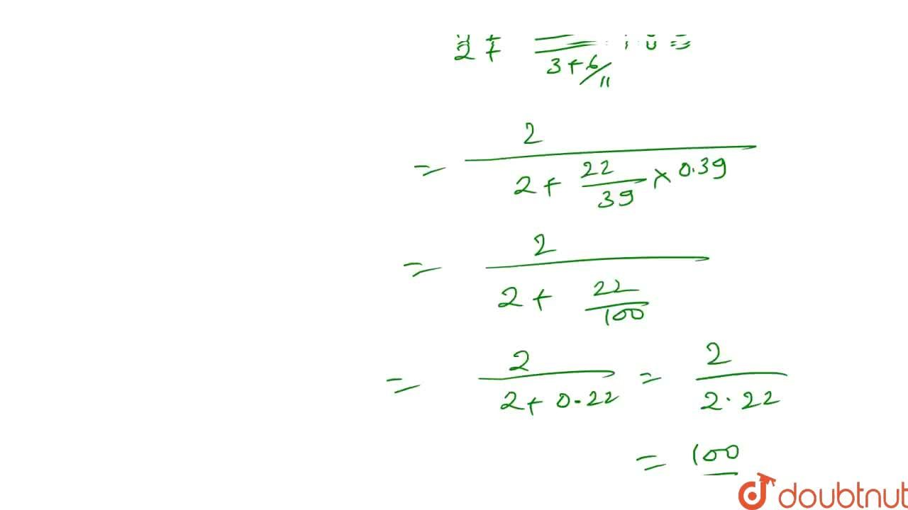 """Solution for {:("""" """""""" 2  """",""""""""),(""""  """"2+(""""  2  """"),""""""""xx0.39),(""""  """""""