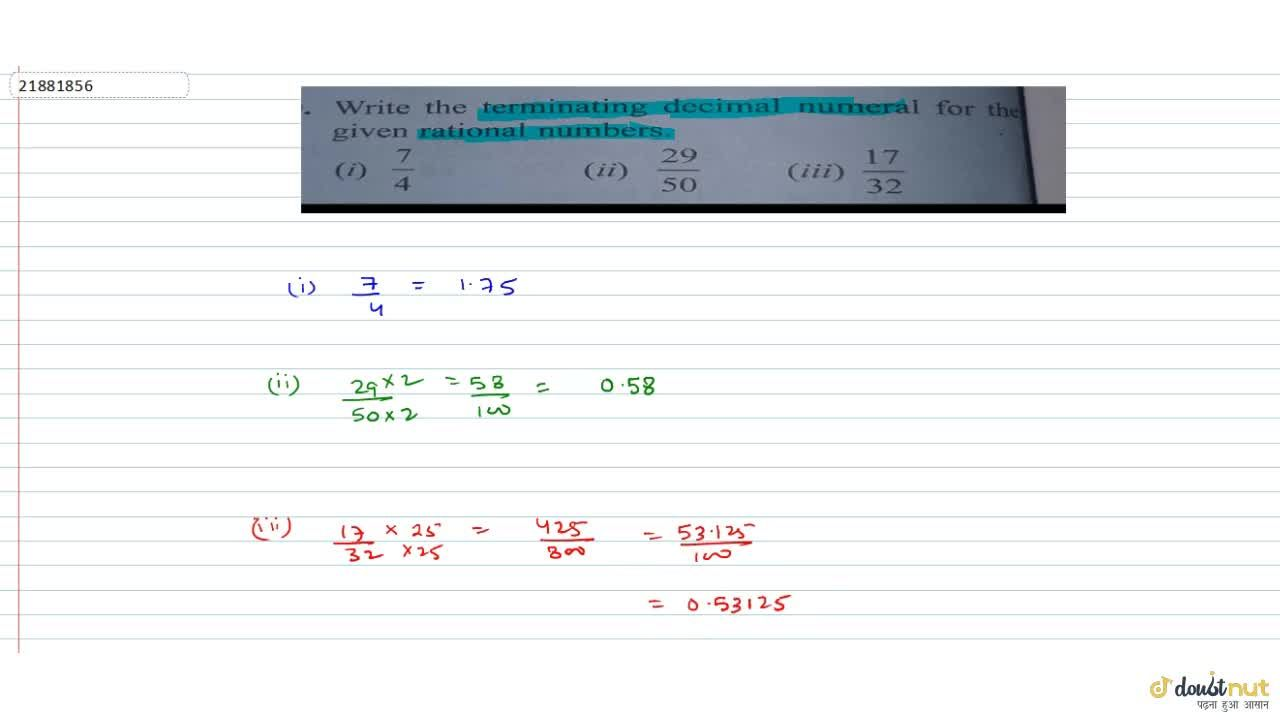 Write the terminating decimal numeral for the  given rational numbers.