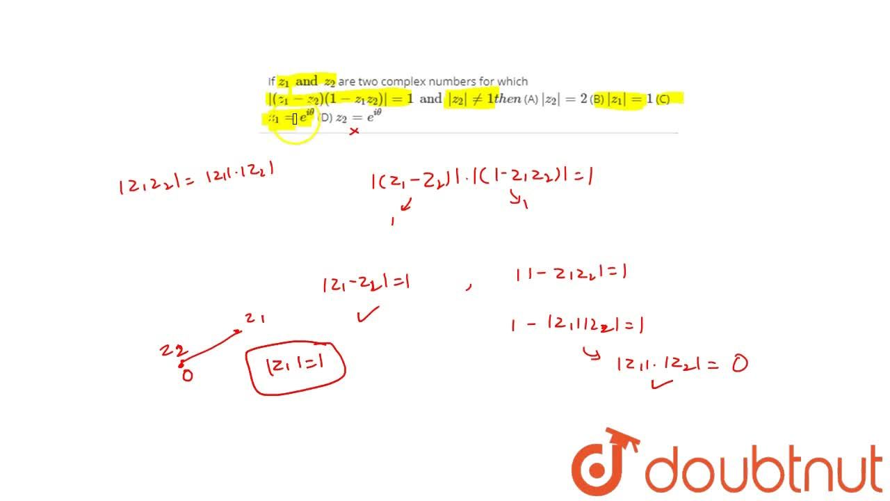 Solution for If z_1 and z_2 are two complex numbers for which