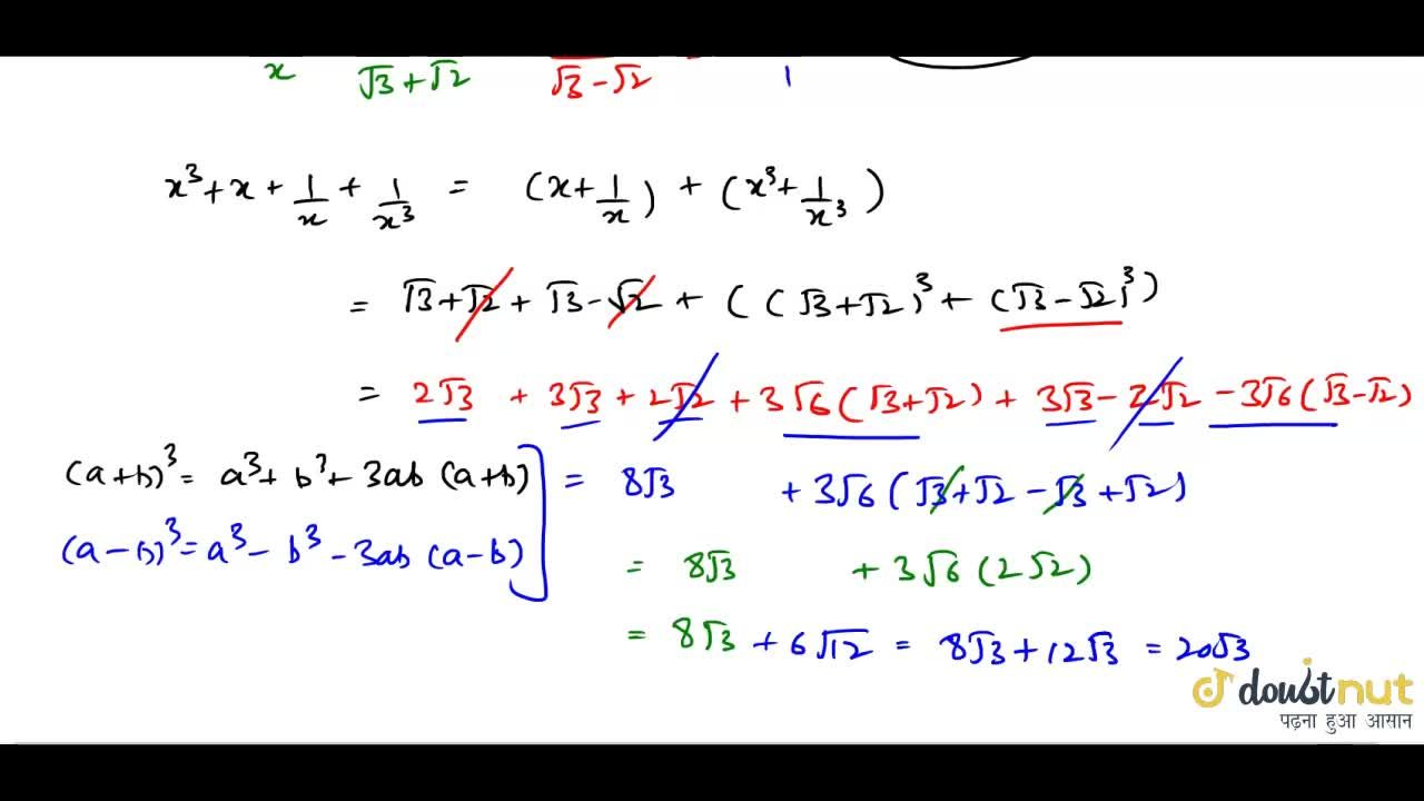 If x=sqrt3+sqrt2 then the value of x^3+x+1,x+1,x^3=