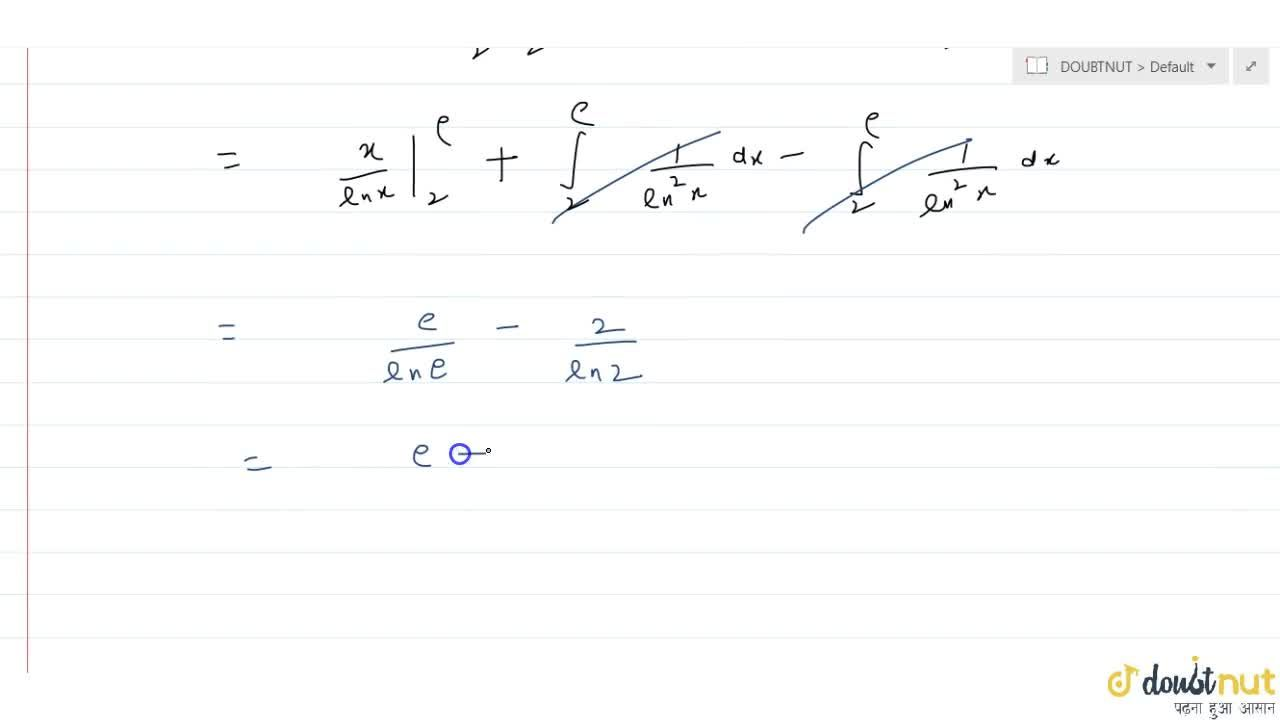 Solution for int_(2)^(e)((1),(ln x)-(1),(ln^(2)x))dx
