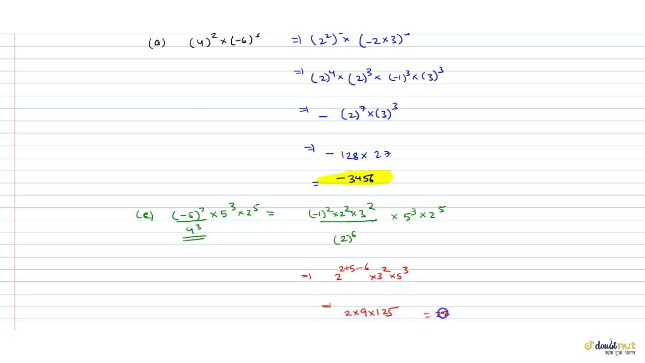 Solution for Simplify the following (a) (4)^2xx(-6)^3 (c) (-