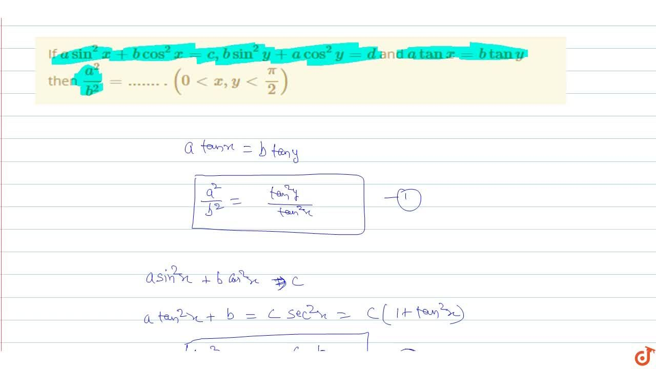 Solution for  If asin^2x+bcos^2x=c,bsin^2y+acos^2y=d and ata
