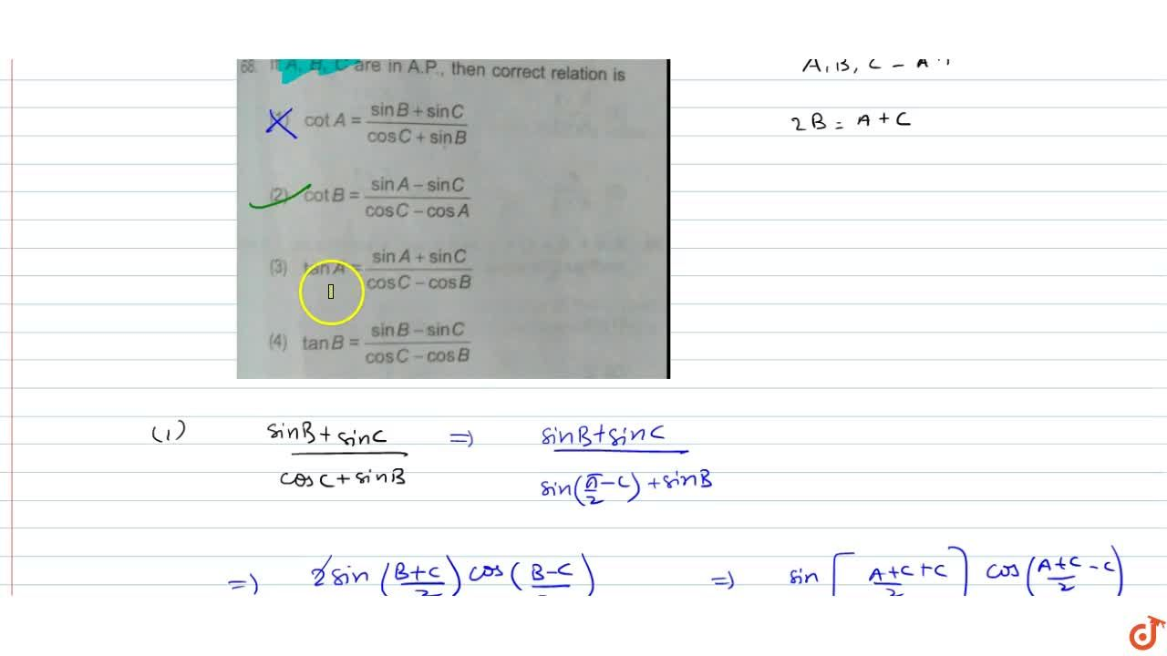 If A, B, C are in A.P., then correct relation is  cotA=(sinB+sinC),(cosC+sinB)