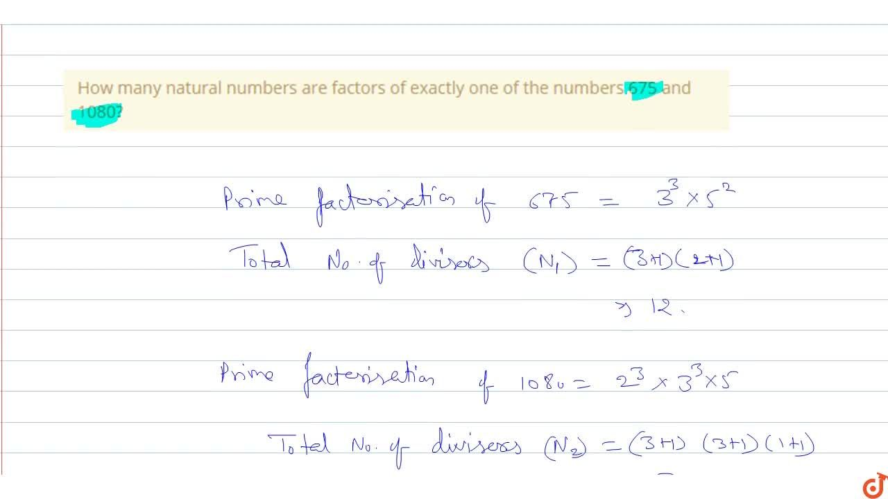 Solution for How many natural numbers are factors of exactly on