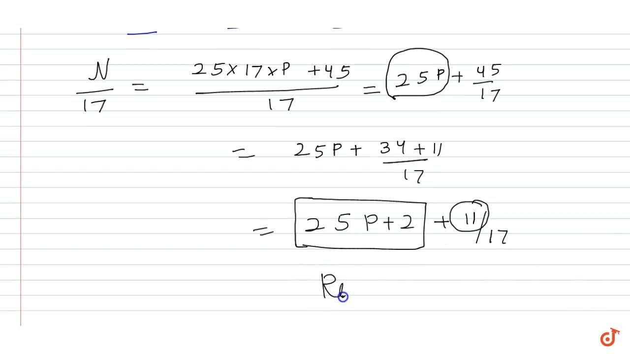 Solution for  A positive integer when divided by 425 gives a re