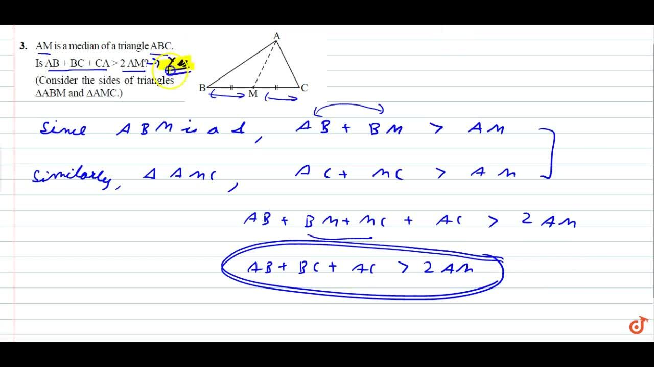 AM is a median of s triangle ABC. Is AB+BC+CA > 2AM? (Consider the sides of triangles DeltaABM and DeltaAMC.