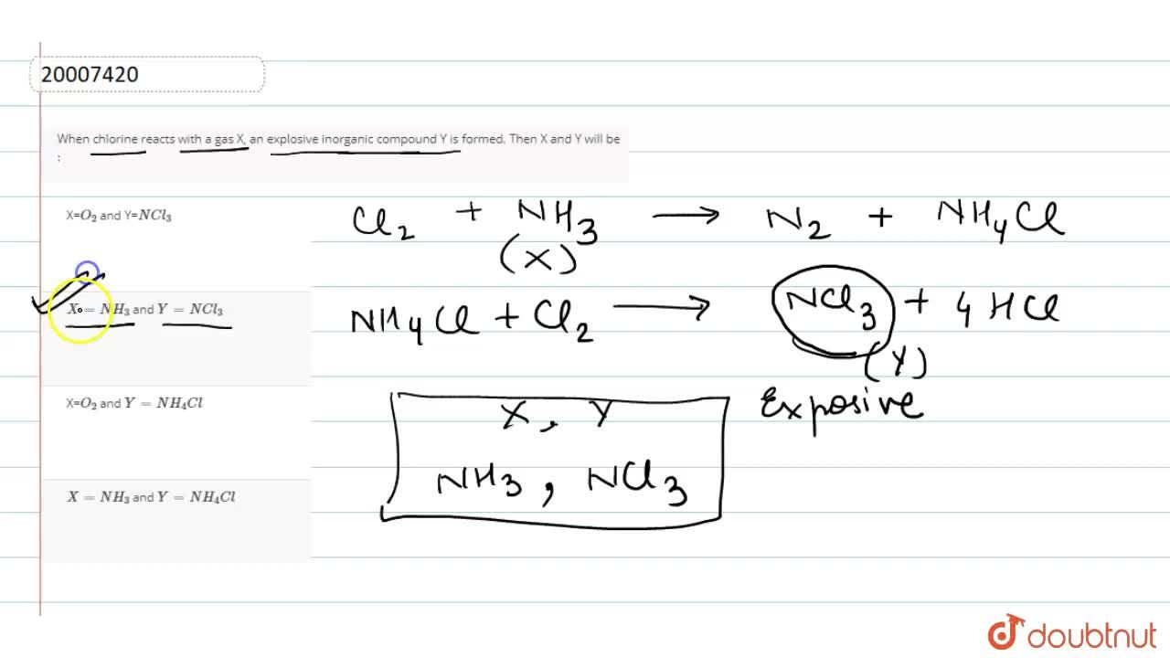 Solution for When chlorine reacts with a gas X, an explosive in