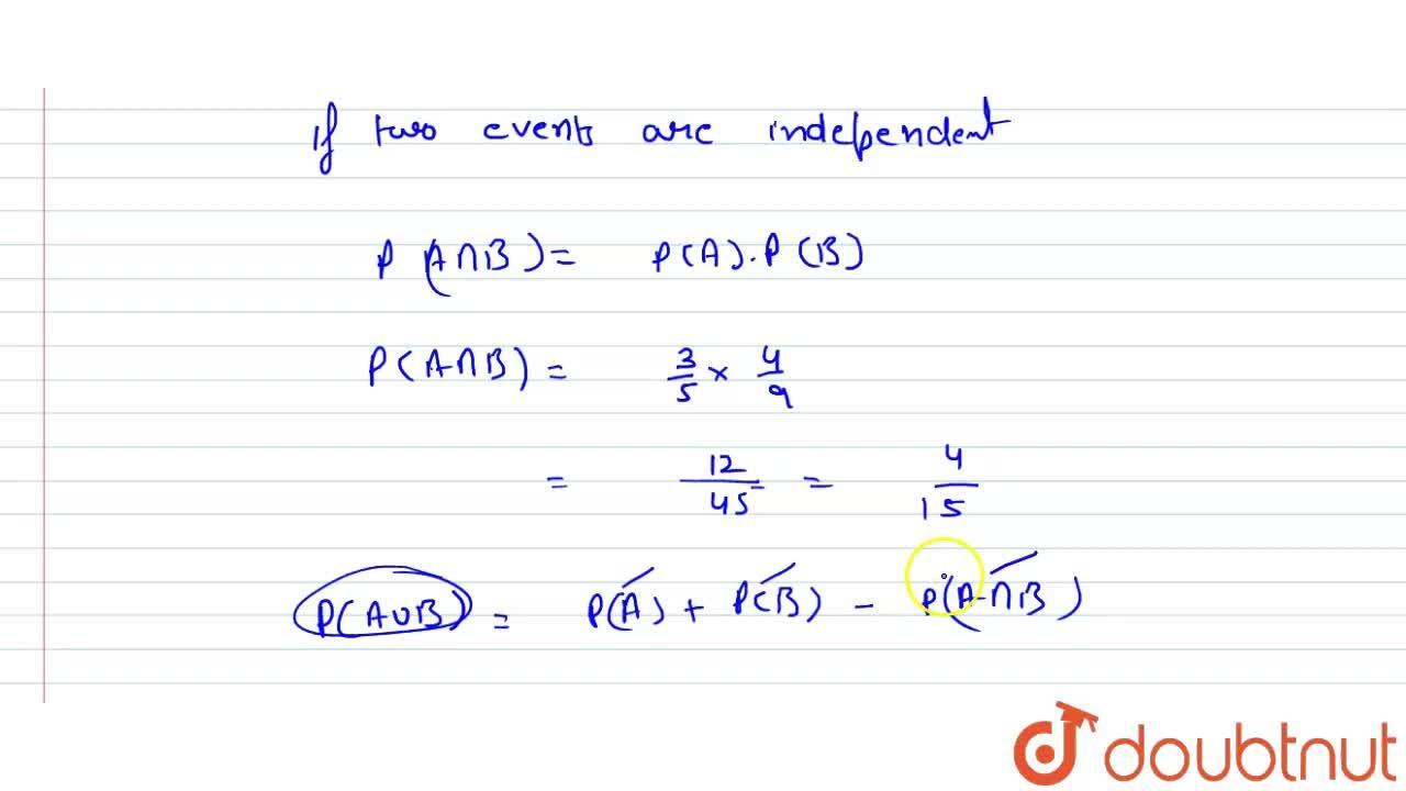 Solution for If A and B are two independent events with P(A)=3