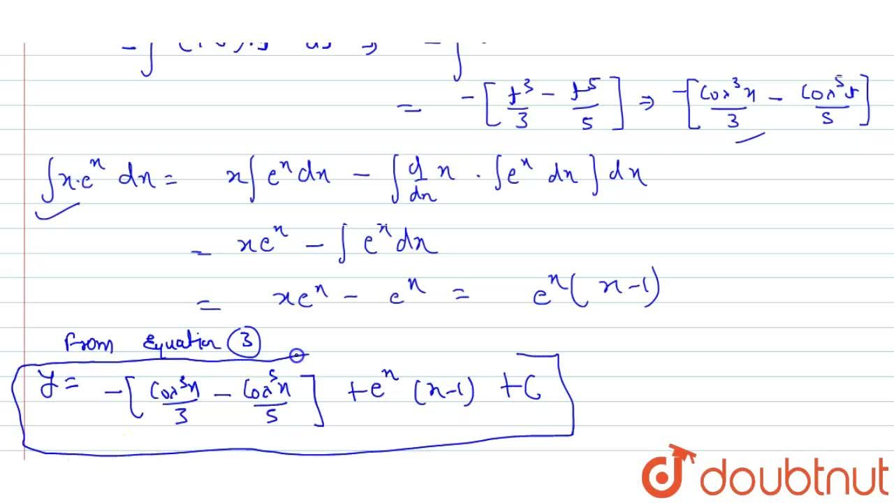 Solution for Solve: dy , dx = sin^3x cos^2x + x e^x