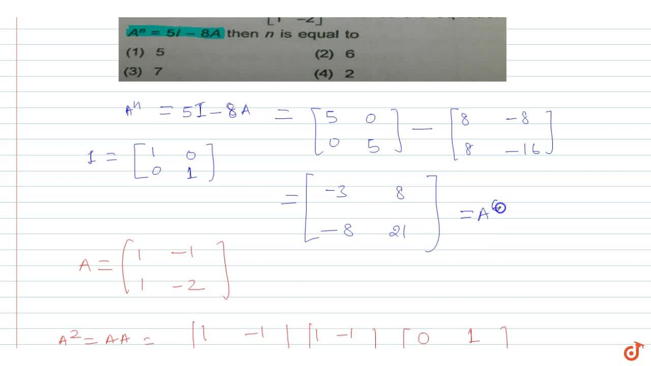 Solution for  If the matrix A=[(1,-1),(1,-2)] satisfies the e