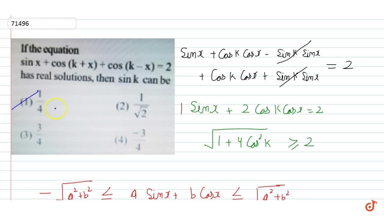 Solution for  If the equation sin x + cos (k +x)+ cos (k-x)=2