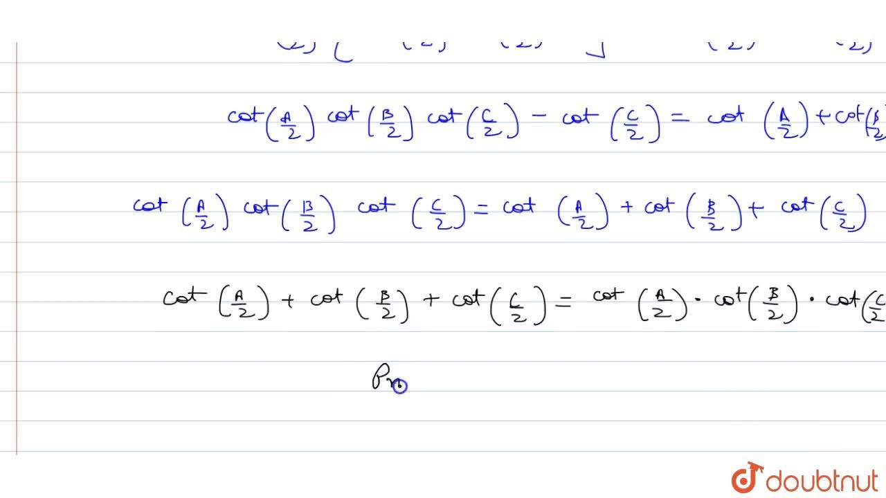 Solution for In any triangle ABC prove that cot(A,2)+cot(B,2)+