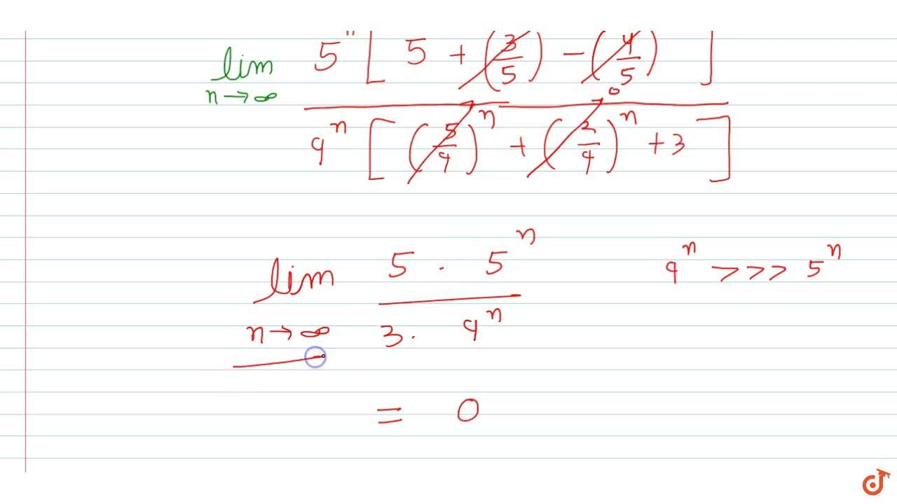 Solution for The value of lim_(x->oo) (5^(n+1)+3^(n)-2^(2n)),(