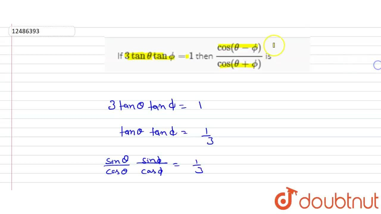 Solution for If 3tanthetatanphi=1 then (cos(theta-phi)),(cos