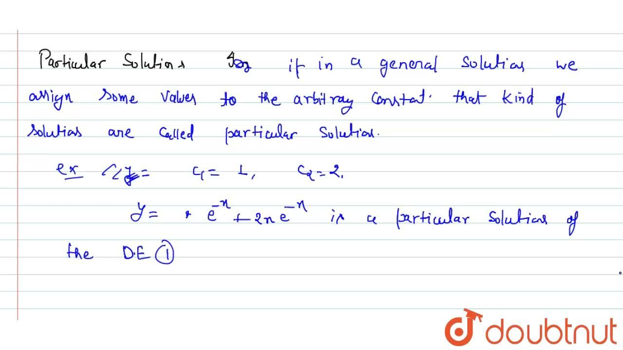 Solution for Solution; general solution and particular solution