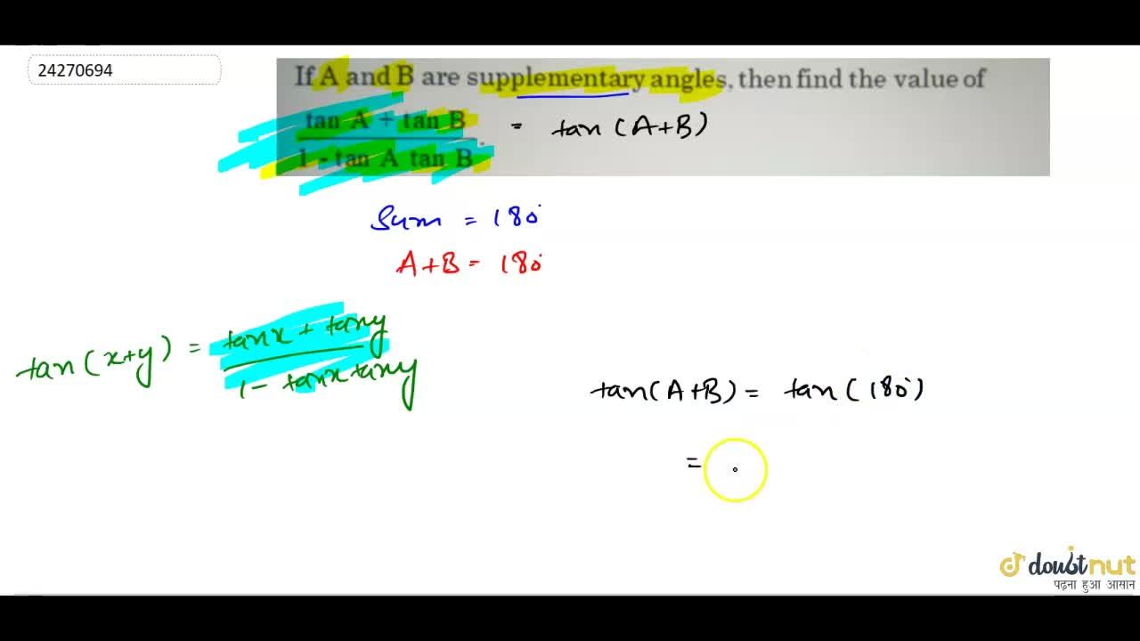 If A and B are supplementary angles then find the value of (tanA+tanB),(1-tanAtanB)
