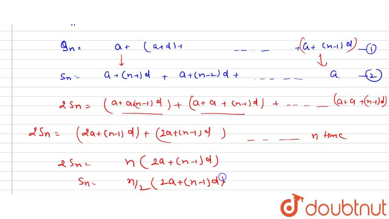 Show that sum S_n of n terms of an AP with first term a and common difference d is S_n=n,2(2a+(n-1)d)