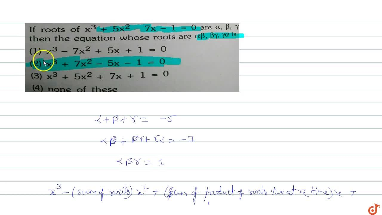 Solution for  If roots of  x^3 + 5x^2-7x-1=0 are alpha,beta,