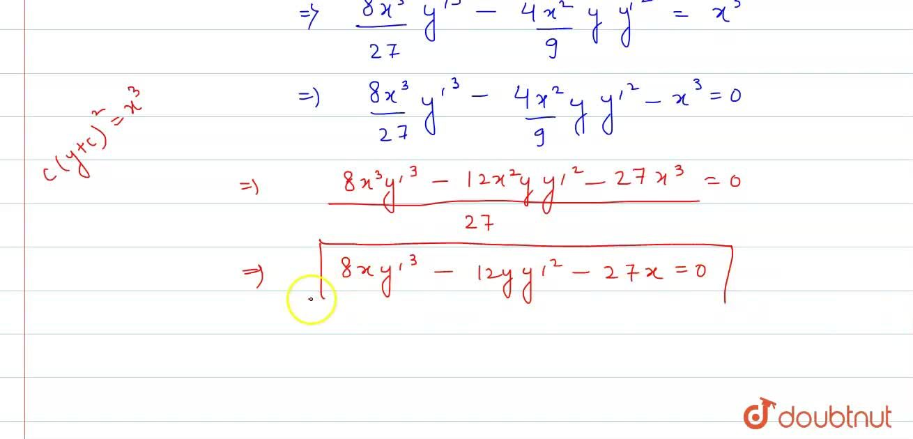 Form the differential equation of the family of curves represented c(y + c)^2 = x^3, where c is a parameter.