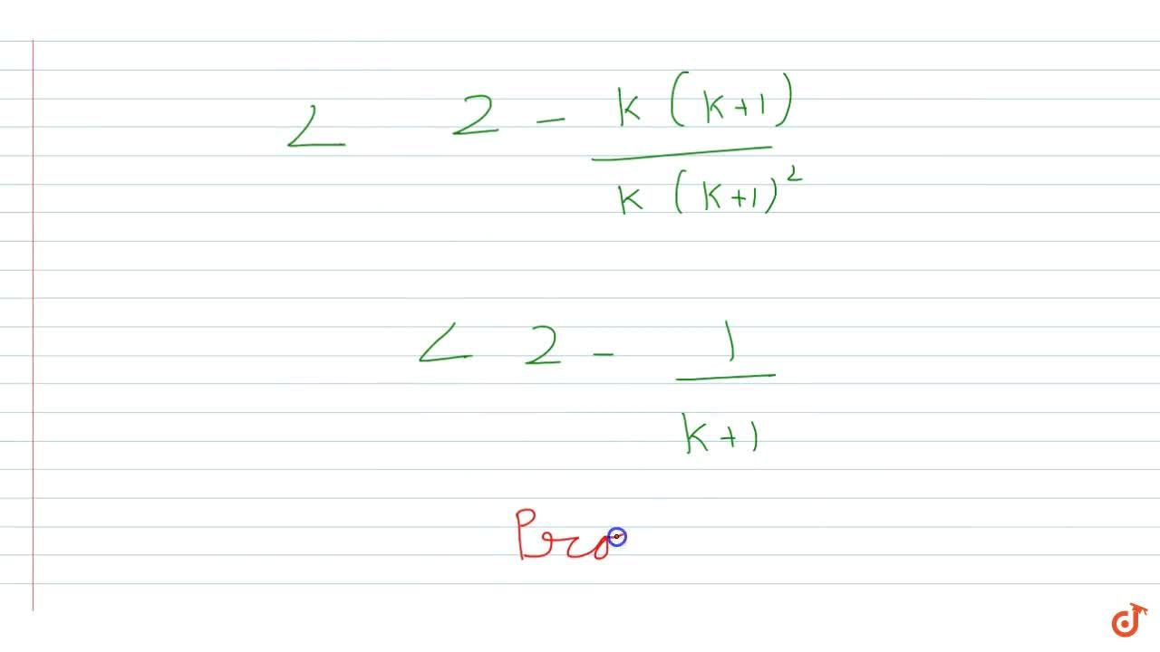 Solution for Prove that 1+1,4+1,9+1,(16)+....+1,n^2<2-1,n for