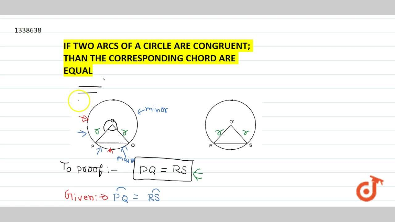 Solution for Theorem:-1If two arcs of a circle are congruent ;