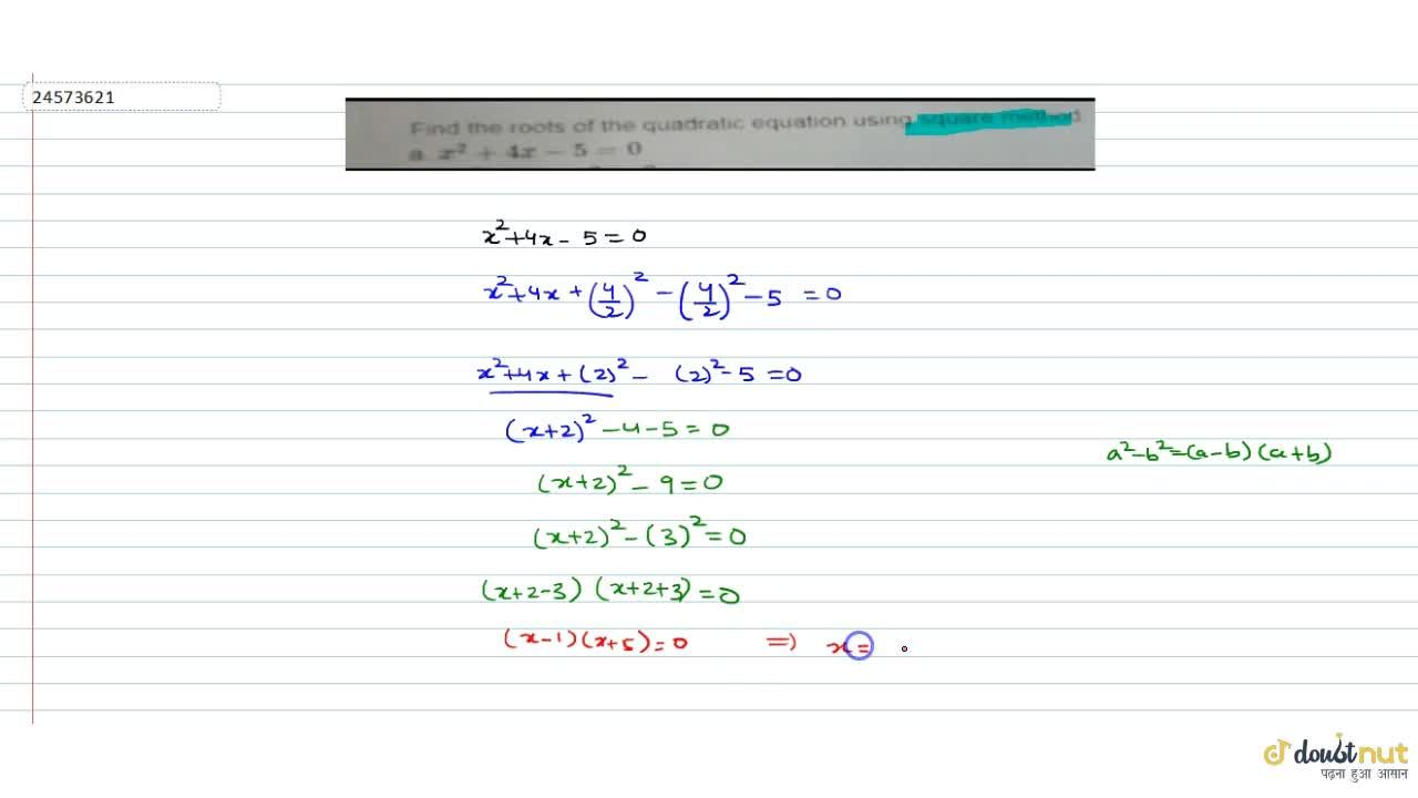 Solution for Find the roots of the quadratic equation using squ