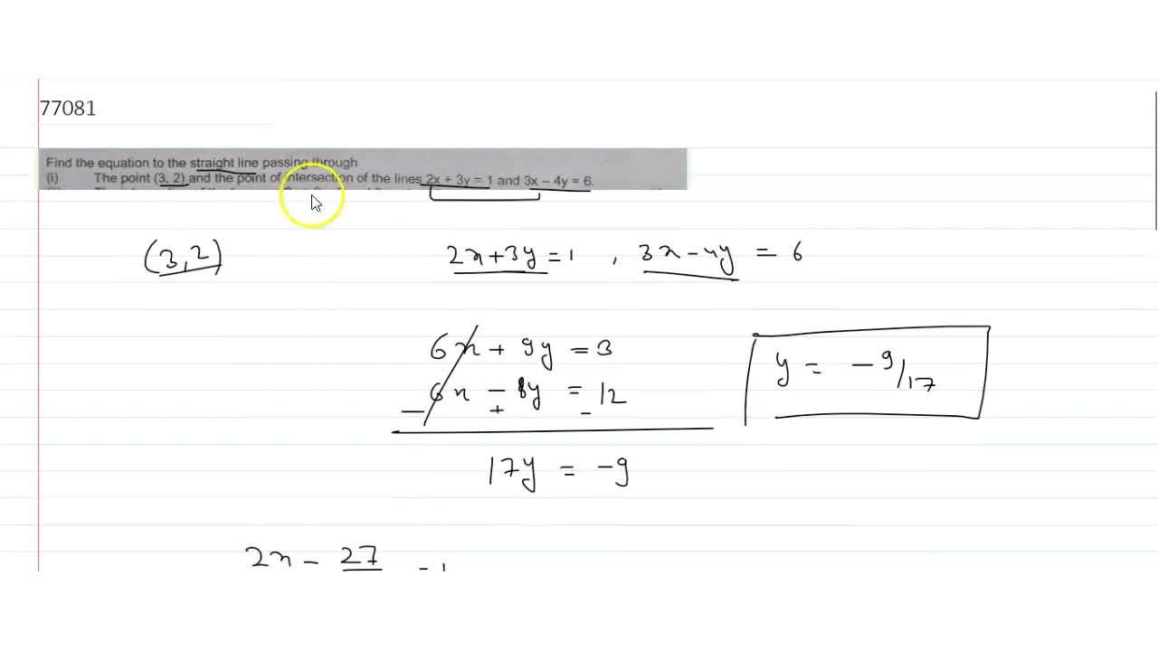Solution for  Find the equation to the straight line passing th