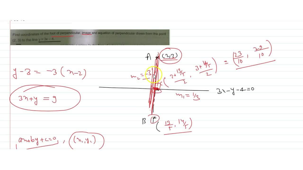 Find coordinates of the foot of perpendicular, image and equation of perpendicular drawn from the point (2, 3) to the line y = 3x-4.