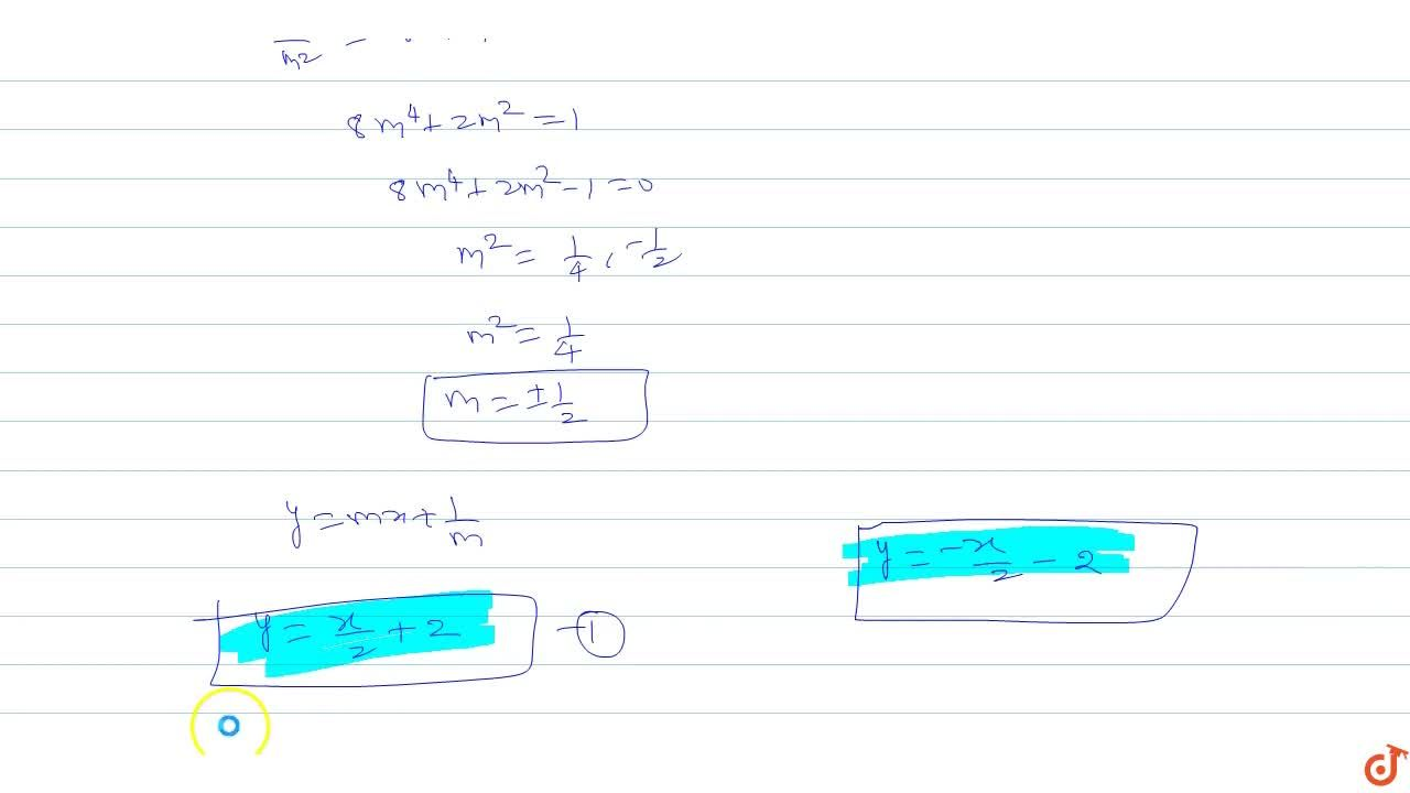 The equations of the commom tangents of the ellipse `x^2+4 y^2 = 8` & the parabola `y^2 = 4x` are