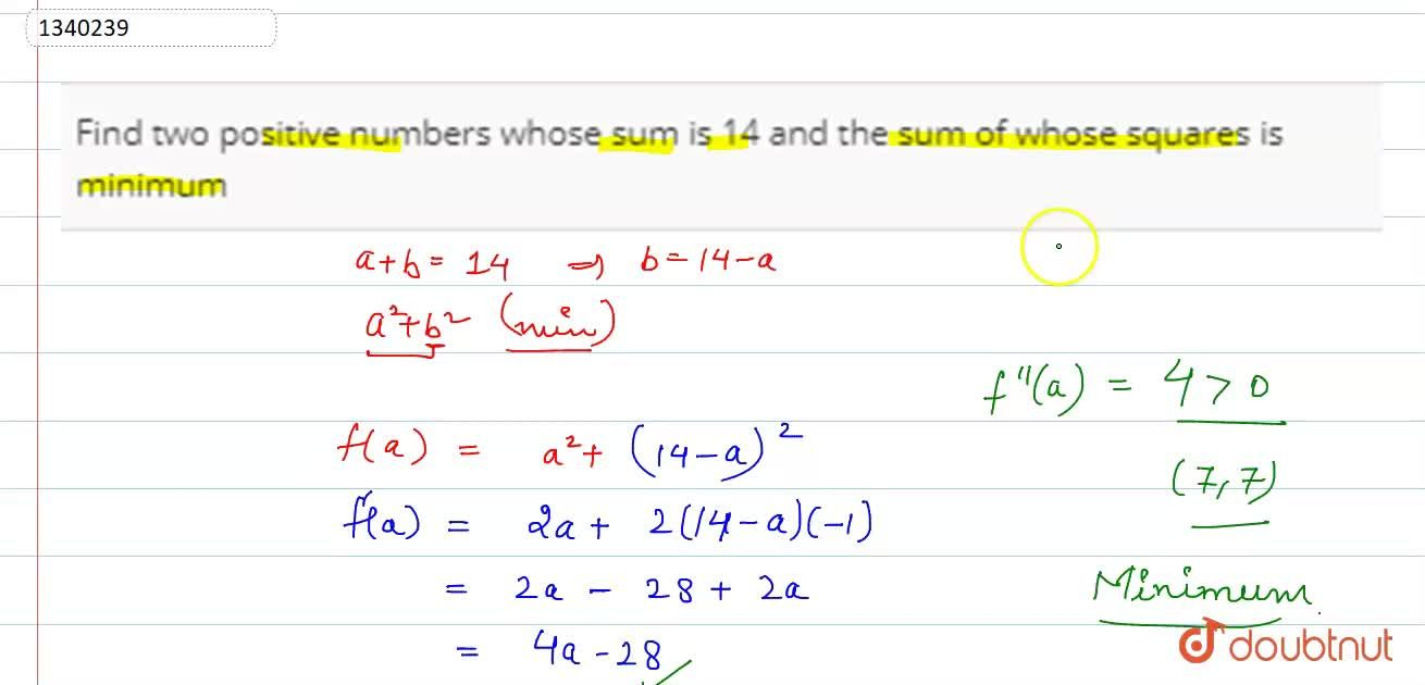 Find two positive numbers whose sum is 14 and the sum of whose squares is minimum
