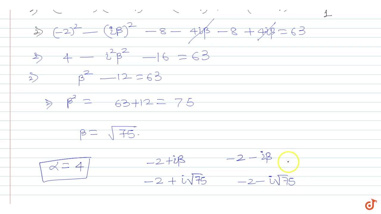 Solution for  If  -2 + ibeta in R-{0} is a root of  x^3 + 63