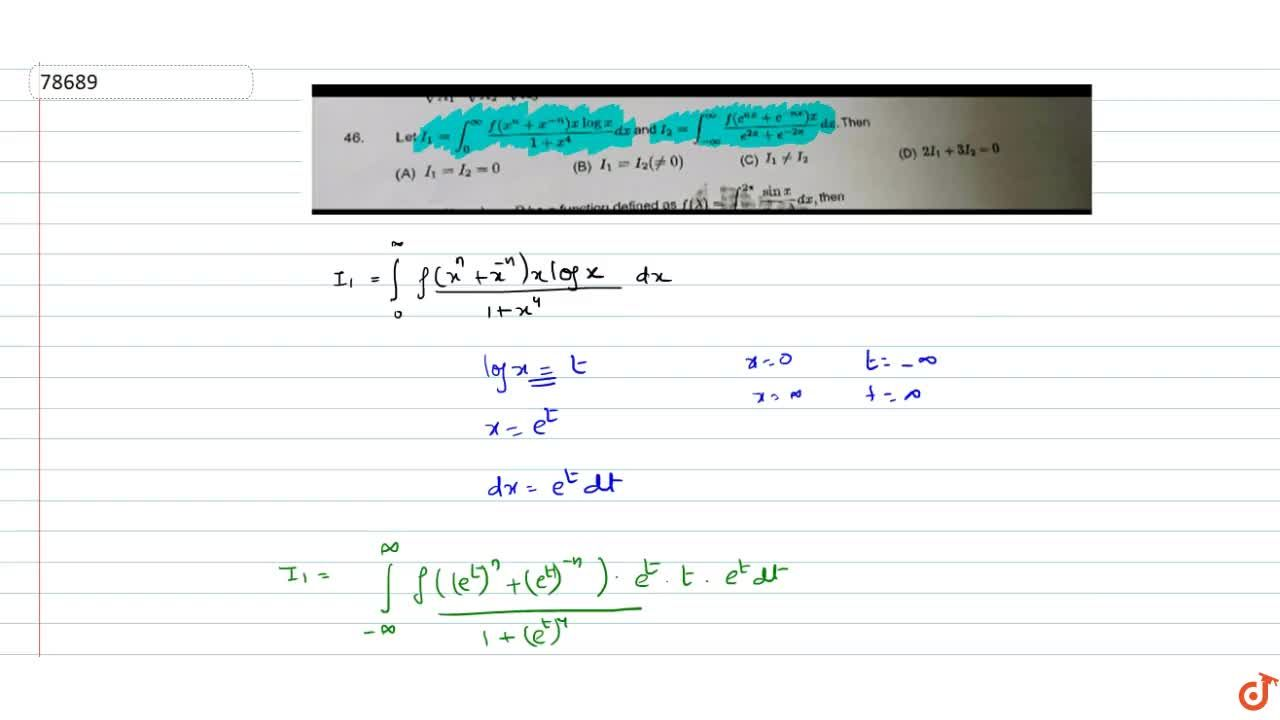 Solution for  Let I_1=int_0^(oo) (f(x^n+x^(-n))xlogx),(1+x^4)d