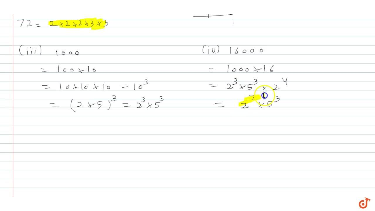 Express the following numbers as a product of powers of prime factors:(i) 72            (ii) 432                      (iii) 1000                (iv)  16000
