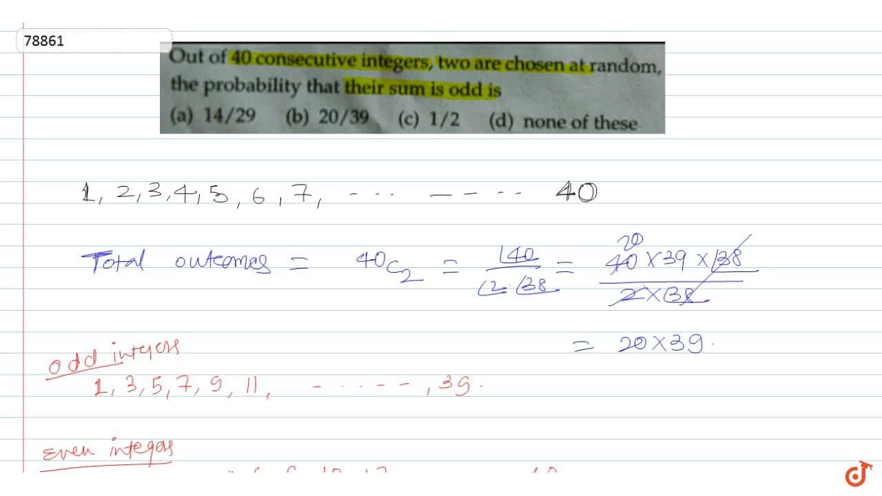 Solution for Out of 40 consecutive integers, two are chosen at