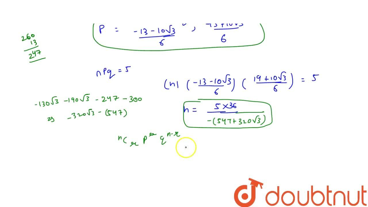 Solution for In a binomial distribution the sum and product of