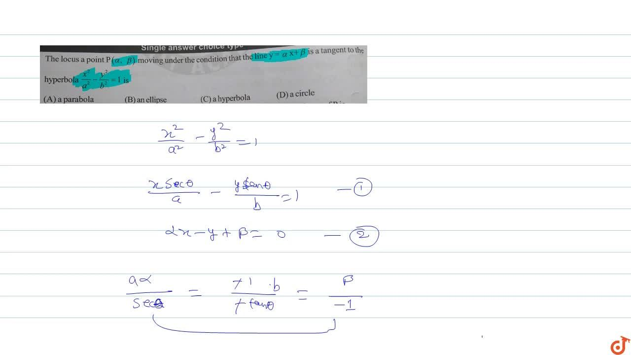 Solution for The locus a point P(alpha,beta) moving under the
