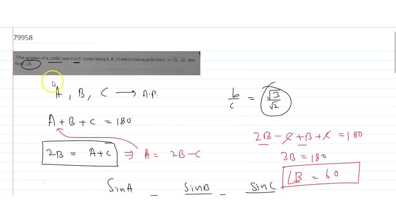 Solution for  The angles of a ΔABC are in A. P. (order being A,