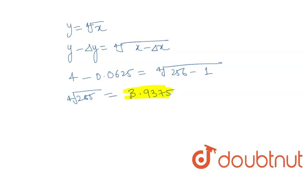 Using differentials,   find the approximate value of (255)^(1,,4)