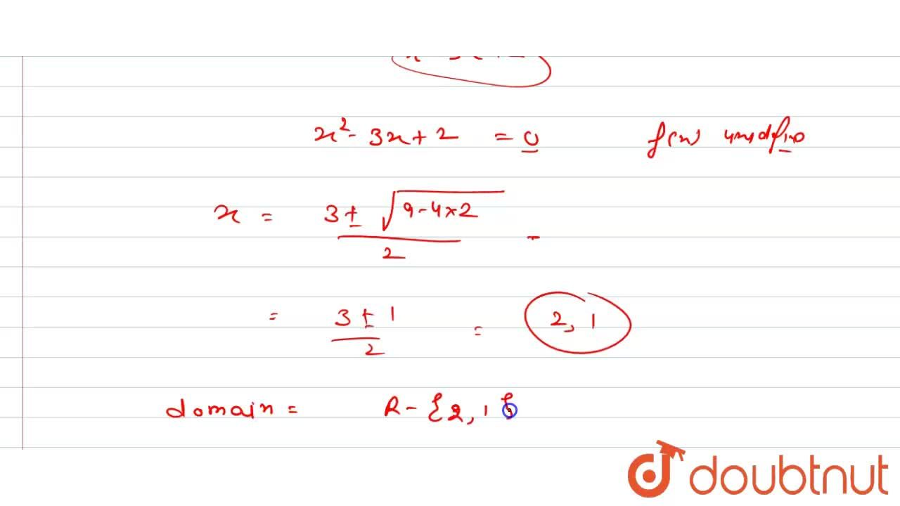 Find the domain of each of the following real valued function: f(x)=(2x-3),(x^2-3x+2)