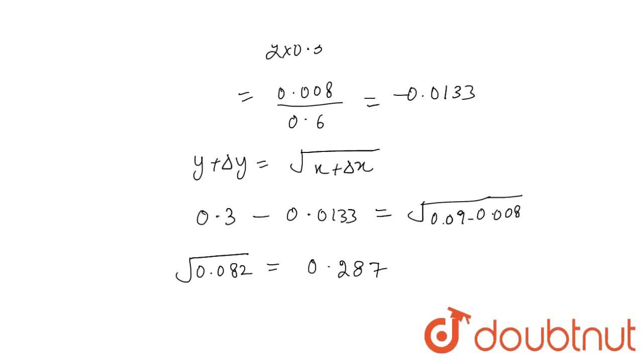 Using differentials,   find the approximate value of sqrt(0. 082)