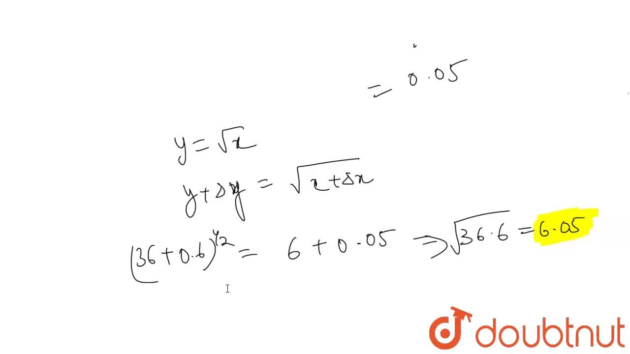 Using differentials,   find the approximate value of sqrt(36. 6)