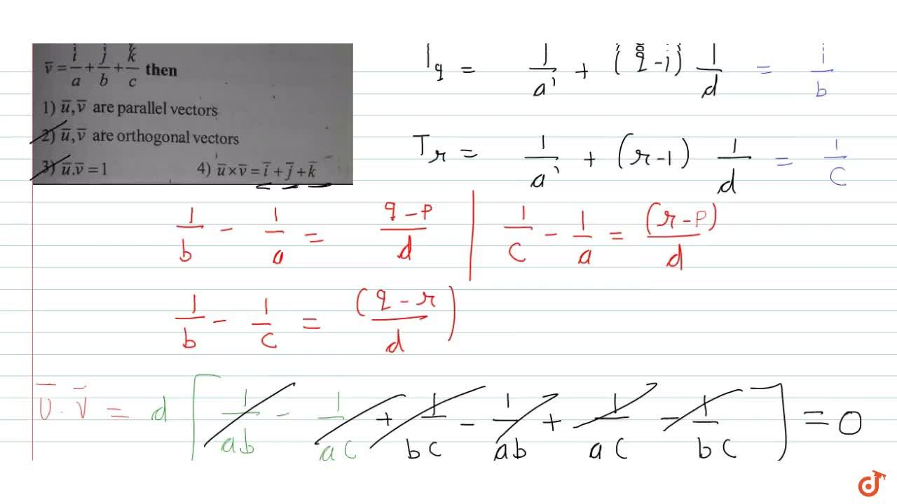 Solution for If a,b,c are p,q and r terms are in H.P. and vecu