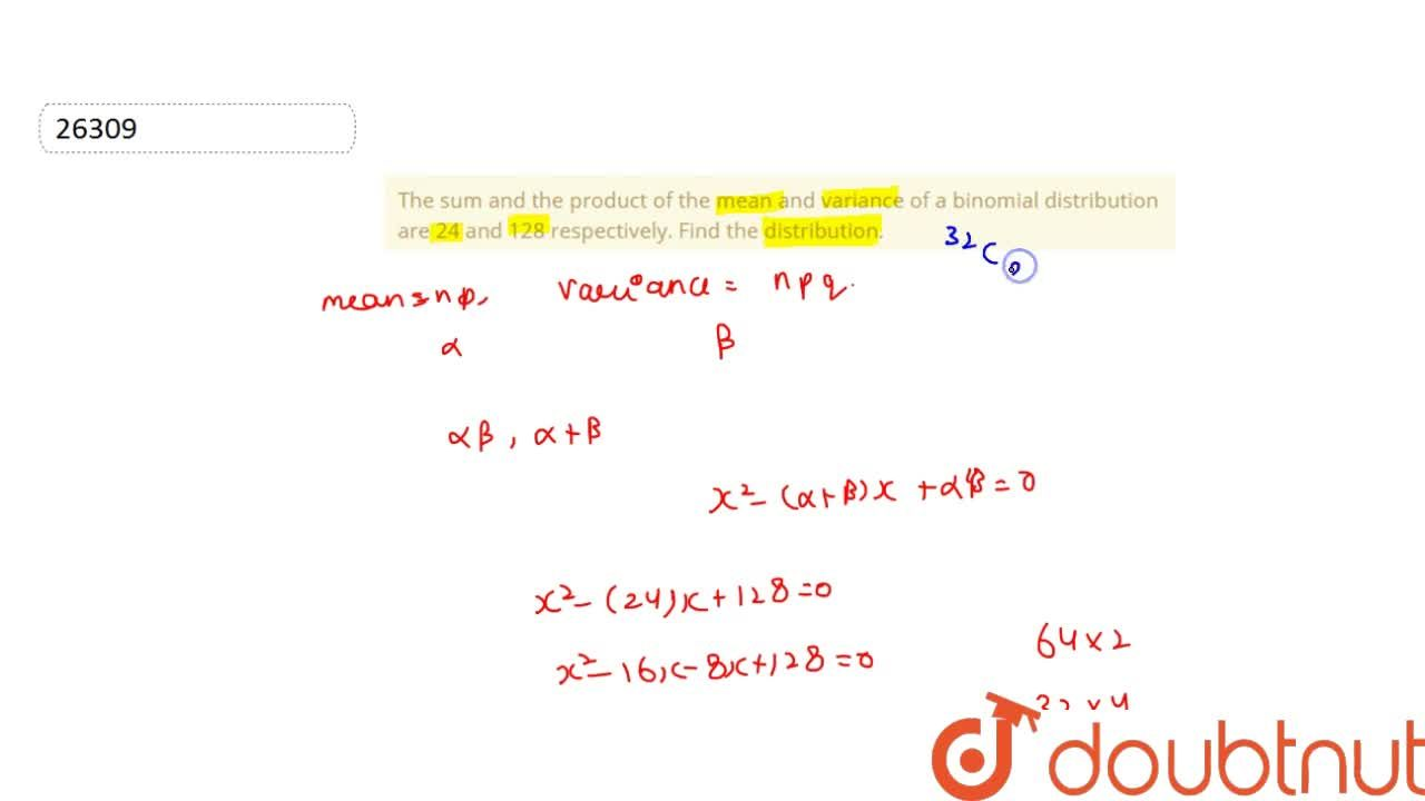 Solution for The sum and the product of the mean and variance o