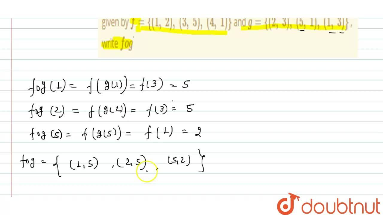 Solution for If the mapping f:{1,\ 3,\ 4}->{1,\ 2,\ 5} and g