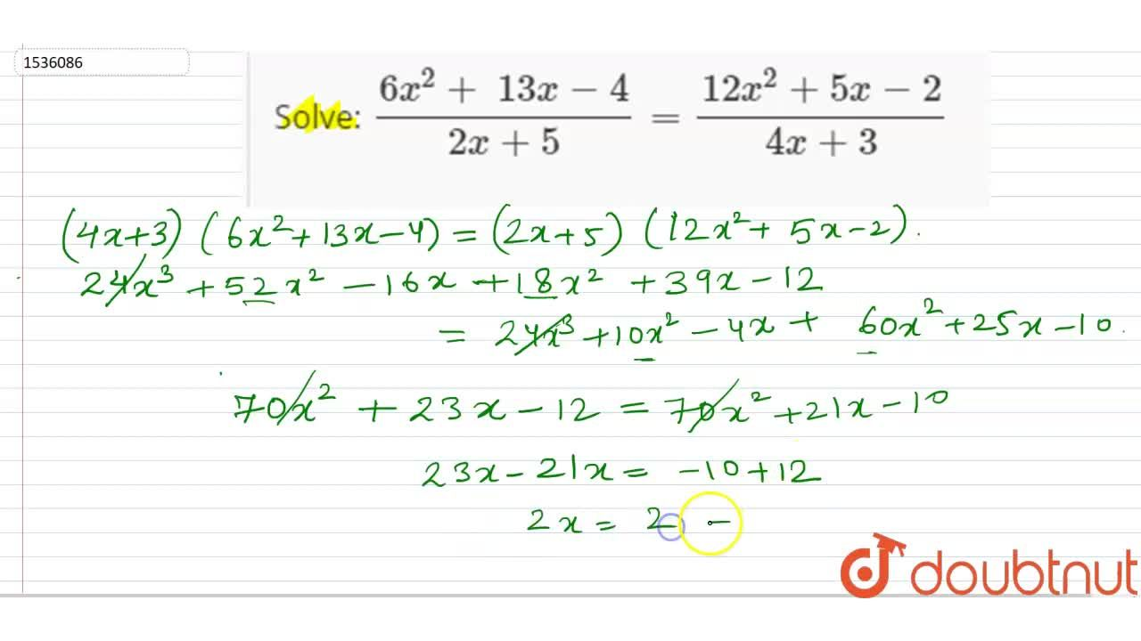 Solution for Solve:   (6x^2+\ 13 x-4),(2x+5)=(12 x^2+5x-2),(4